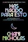 You Were Born for This \ Has nacido para esto (Spanish edition): Astrología para la autoaceptación radical Cover Image