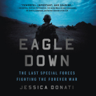Eagle Down: The Last Special Forces Fighting the Forever War Cover Image
