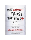 Why I Trust the Bible: Answers to Real Questions and Doubts People Have about the Bible Cover Image