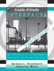 Home Study Guide to Accompany Interfaces: Les Affaires Et La Technolgie a Travers La Vie de Tous Les Jours Cover Image