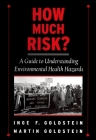 How Much Risk?: A Guide to Understanding Environmental Health Hazards Cover Image