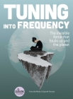 Tuning into Frequency: The Invisible Force That Heals Us and the Planet (Alice in Futureland) Cover Image