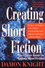 Creating Short Fiction: The Classic Guide to Writing Short Fiction Cover Image