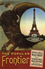 The Popular Frontier, Volume 4: Buffalo Bill's Wild West and Transnational Mass Culture Cover Image