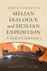 Thucydides's Melian Dialogue and Sicilian Expedition, Volume 57: A Student Commentary Cover Image