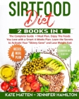 Sirtfood Diet: 2 Books in 1: The Complete Guide + Meal Plan. Enjoy The Foods You Love with a Smart 4-Weeks Plan. Learn the Secrets to Cover Image