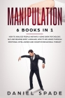 Manipulation: 6 books in 1: How to Analyze People Instantly Using Dark Psychology, NLP and Reading Body Language; How to Influence T Cover Image