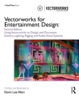 Vectorworks for Entertainment Design: Using Vectorworks to Design and Document Scenery, Lighting, Rigging and Audio Visual Systems Cover Image