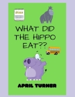 what did the hippo eat? Cover Image