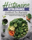 Histamine Intolerance Cookbook For Beginners Cover Image