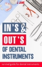 In's and Out's of dental instruments: Survival guide to dental instruments Cover Image