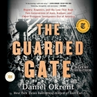 The Guarded Gate: Bigotry, Eugenics and the Law That Kept Two Generations of Jews, Italians, and Other European Immigrants Out of Americ Cover Image