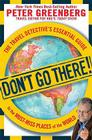 Don't Go There!: The Travel Detective's Essential Guide to the Must-Miss Places of the World Cover Image