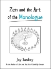 Zen and the Art of the Monologue (Theatre Arts Book) Cover Image
