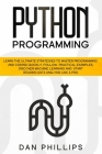 Python Programming: Learn the Ultimate Strategies to Master Programming and Coding Quickly. Follow Practical Examples, Discover Machine Le Cover Image