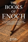 The Books of Enoch: The Ancient Apocryphal Books: Fallen Angels, Giants Nephilim and The Secrets of Enoch Cover Image