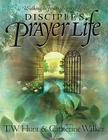 Disciple's Prayer Life: Walking in Fellowship with God Cover Image