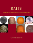 Bald!: From Hairless Heroes to Comic Combovers Cover Image