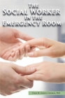 The Social Worker in the Emergency Room Cover Image