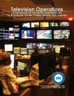 Television Operations: A Handbook of Technical Operations for TV Broadcast, On Air, Cable, Mobile and Internet Cover Image