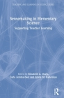 Sensemaking in Elementary Science: Supporting Teacher Learning (Teaching and Learning in Science) Cover Image