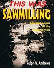 This Was Sawmilling Cover Image