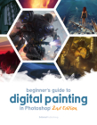 Beginner's Guide to Digital Painting in Photoshop 2nd Edition Cover Image