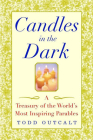 Candles in the Dark: A Treasury of the World's Most Inspiring Parables Cover Image