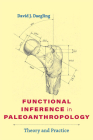 Functional Inference in Paleoanthropology: Theory and Practice Cover Image