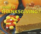 What Is Thanksgiving? (I Like Holidays!) Cover Image