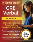 GRE Verbal Workbook: GRE Verbal Reasoning Prep with Three Complete Practice Tests [3rd Edition Book] Cover Image