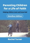 Parenting Children for a Life of Faith: Helping children meet and know God Cover Image
