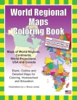 World Regional Maps Coloring Book: Maps of World Regions, Continents, World Projections, USA and Canada Cover Image
