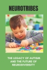 Neurotribes: The Legacy Of Autism And The Future Of Neurodiversity: Which Parent Carries Autism Gene Cover Image