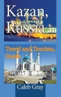 Kazan, Russia: Travel and Tourism, Guide Cover Image