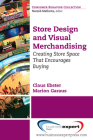 Store Design and Visual Merchandising: Creating Store Space That Encourages Buying Cover Image