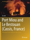 Port Miou and Le Bestouan (Cassis, France): The Largest French Submarine Karst Springs (Cave and Karst Systems of the World) Cover Image