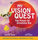 My Vision Quest: The Power Of Dreaming Big Cover Image