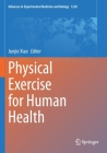 Physical Exercise for Human Health (Advances in Experimental Medicine and Biology #1228) Cover Image