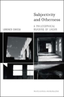 Subjectivity and Otherness: A Philosophical Reading of Lacan (Short Circuits) Cover Image