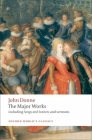John Donne: The Major Works: Including Songs and Sonnets and Sermons Cover Image