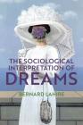 The Sociological Interpretation of Dreams Cover Image