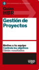 Guías Hbr: Gestión de Proyectos (HBR Guide to Project Management Spanish Edition) Cover Image