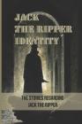 Jack The Ripper Identity: The Stories Regarding Jack The Ripper: Jack The Ripper Cover Image