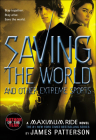 Saving the World and Other Extreme Sports (Maximum Ride #3) Cover Image