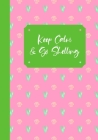 Keep Calm And Go Shelling: A Seashell Collector's Log Book: Record Your Beach Visits & Sea Shell Collection Finds: Great Gift For Conchologists & Cover Image