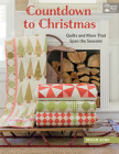 Countdown to Christmas: Quilts and More That Span the Seasons Cover Image
