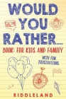 Would You Rather? Book: For Kids and Family: The Book of Silly Scenarios, Challenging Choices, and Hilarious Situations the Whole Family Will Cover Image