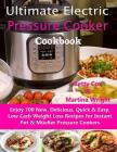 Ultimate Electric Pressure Cooker Cookbook: Enjoy 700 New, Delicious, Quick & Easy, Low Carb Weight Loss Recipes for Instant Pot & Müeller Pressure Co Cover Image