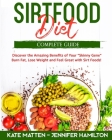 Sirtfood Diet: Discover the Amazing Benefits of Sirt Foods. Burn Fat, Lose Weight and Feel Great with Carnivore, Vegetarian and Vegan Cover Image